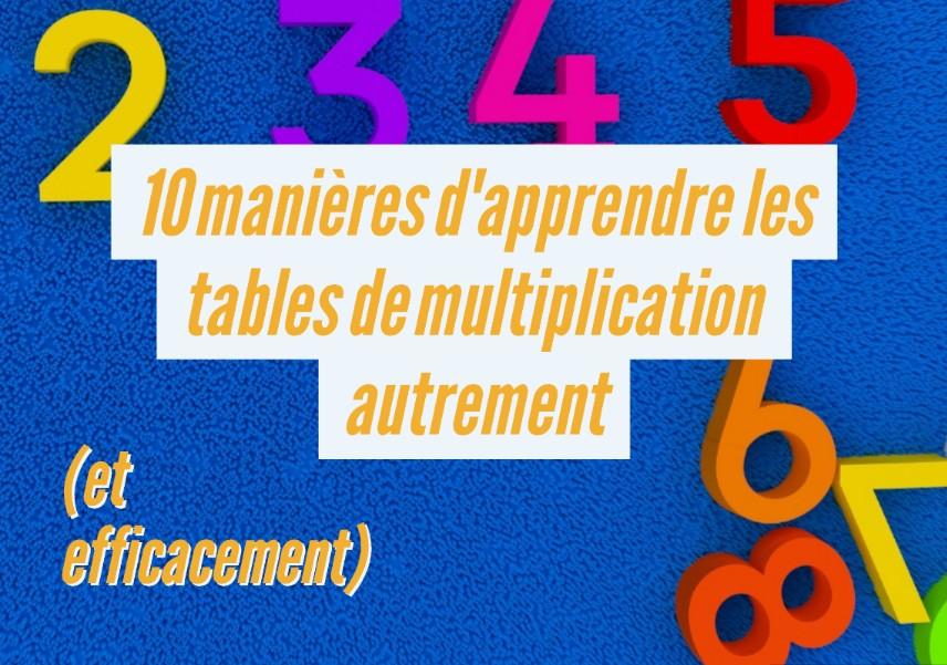 Excellent 10 manières d'apprendre les tables de multiplication autrement (et  AG32