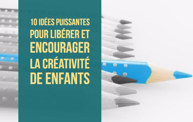 idees-pour-liberer-la-creativite-des-enfants