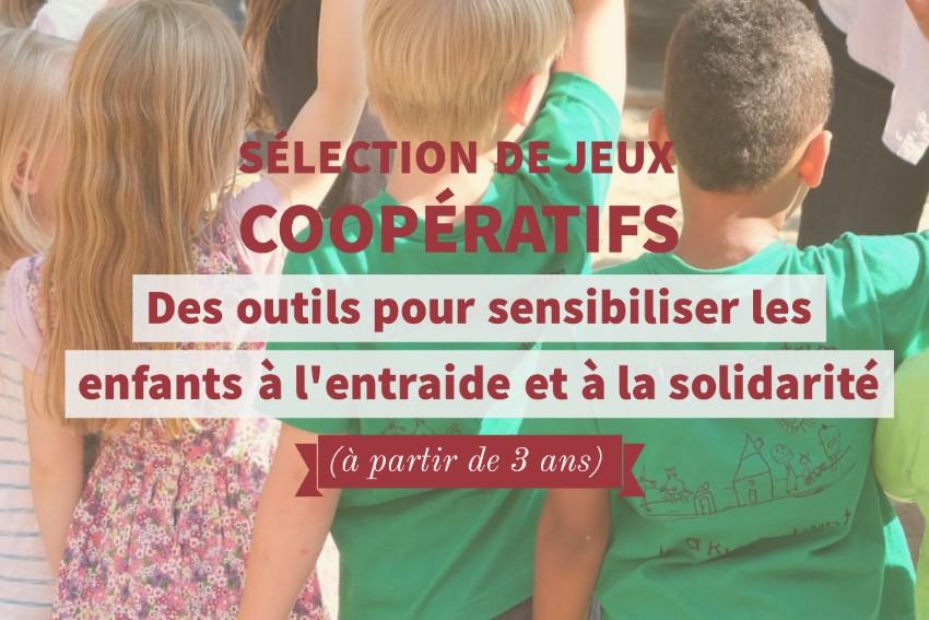 Sélection de jeux coopératifs  des outils pour sensibiliser les enfants à lentraide et à la solidarité