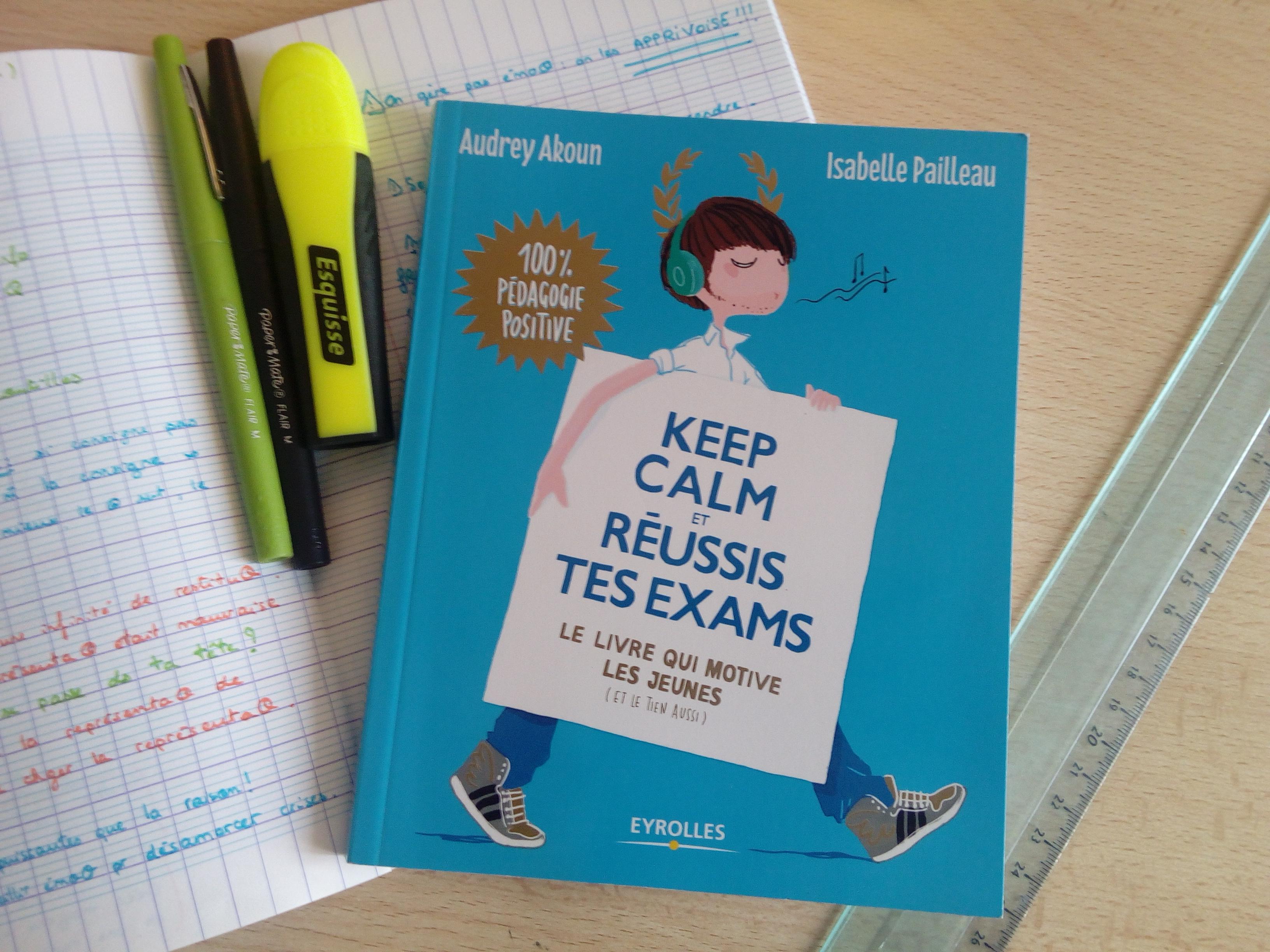 pédagogie positive pour les ados keep calm et réussis tes exams
