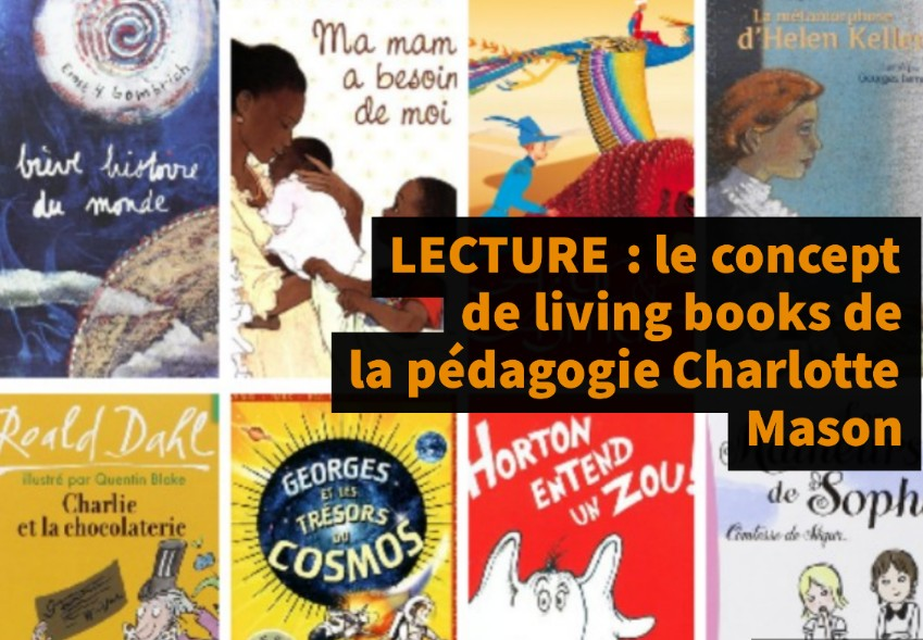 lecture le concept de livres vivants ou living books de la p dagogie charlotte mason. Black Bedroom Furniture Sets. Home Design Ideas
