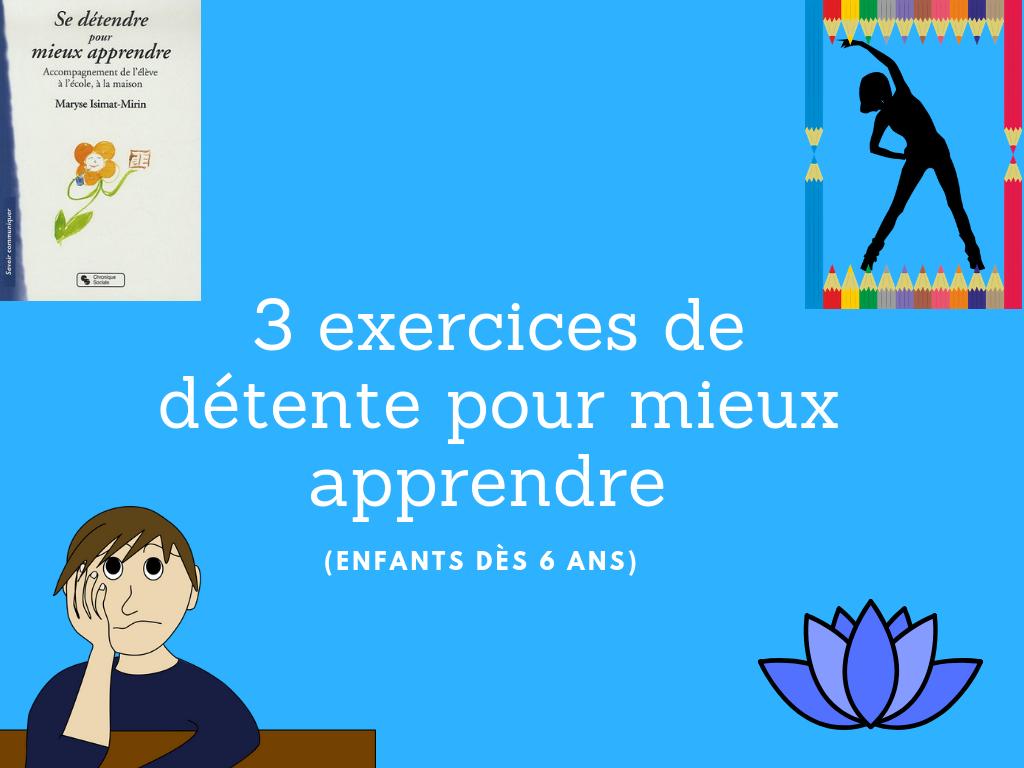3 exercices de détente pour mieux apprendre (enfants dès 6 ...