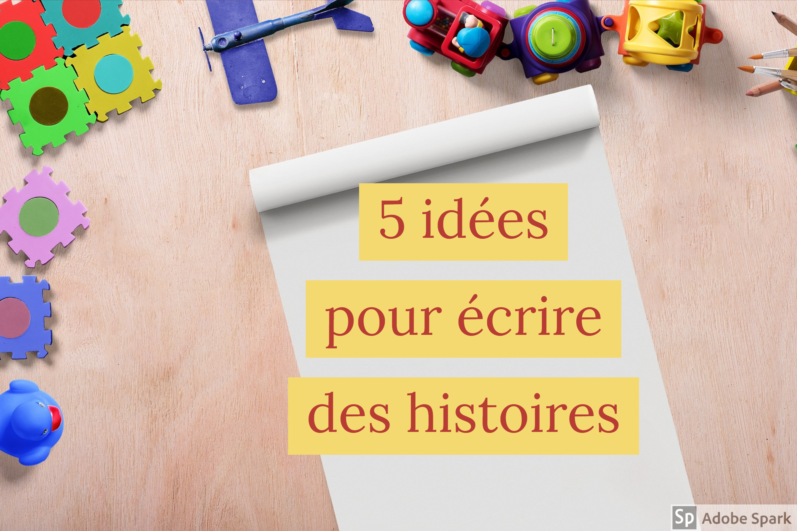 5 Idees Pour Ecrire Des Histoires Production D Ecrit Elementaire Et College