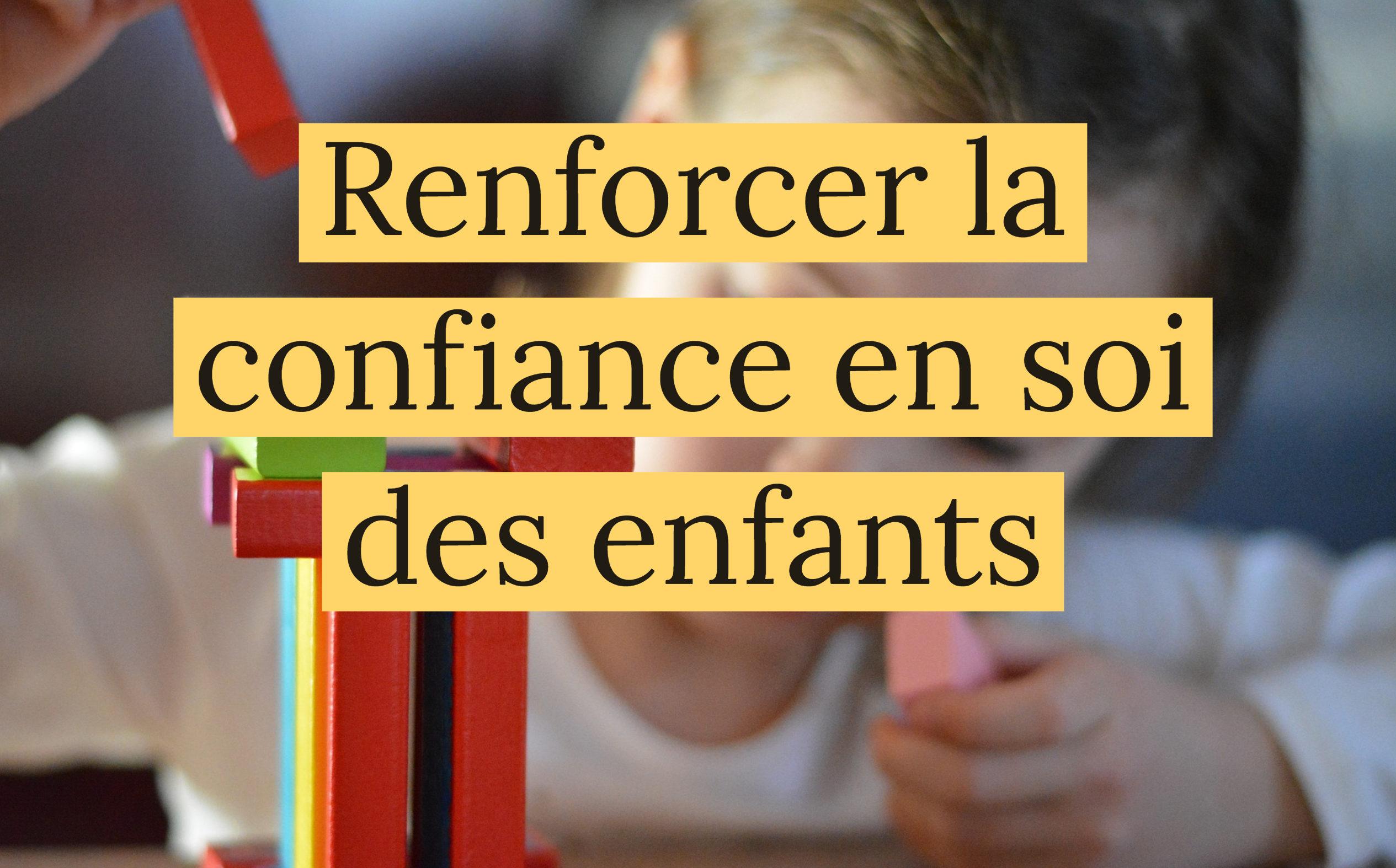 renforcer-confiance-en-soi-enfants-e1548665579827.jpg d85f930d10d