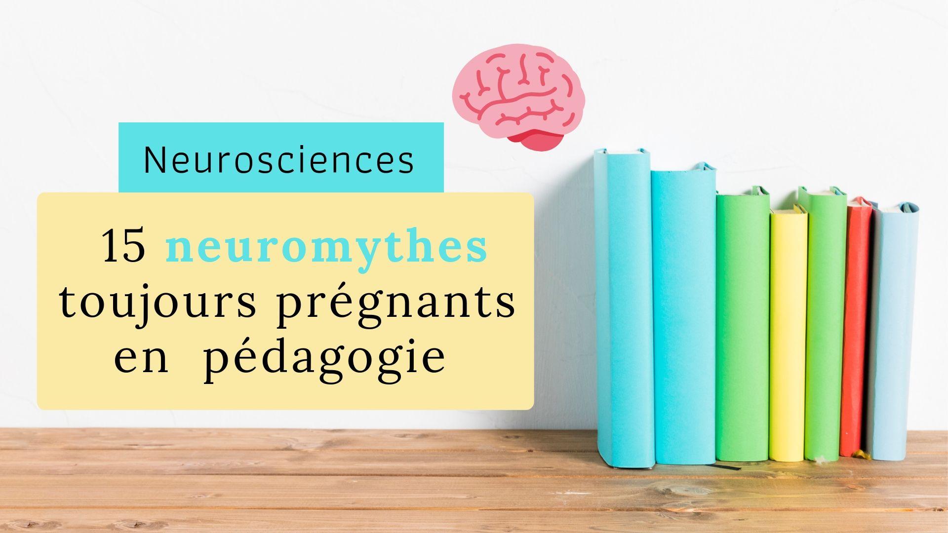 Neurosciences : 15 neuromythes toujours prégnants en pédagogie